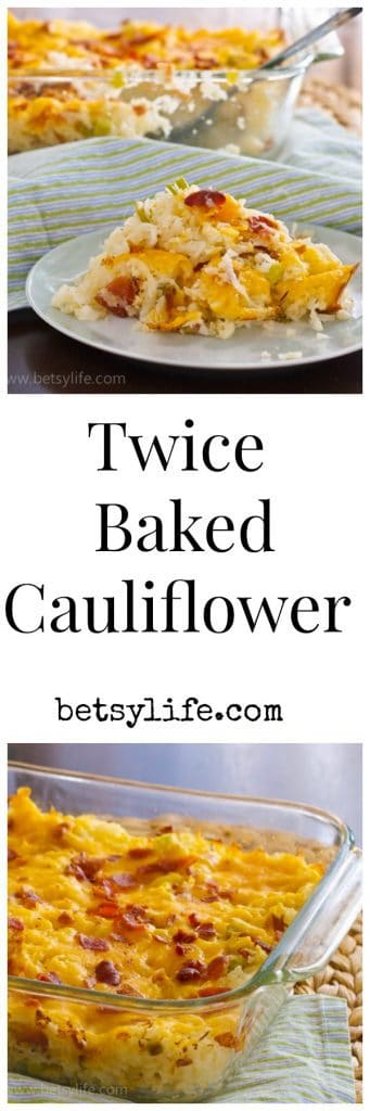 Twice Baked Cauliflower Recipe with photos of cheesy cauliflower casserole
