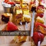 Grilled Shortcake Skewers Recipe