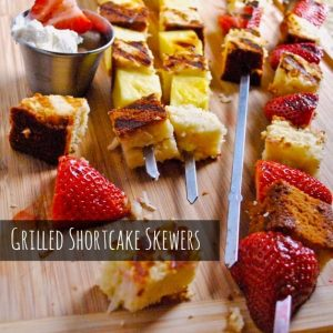 Grilled Shortcake Skewers Recipe