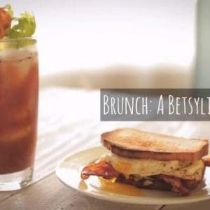 Brunch: A Betsylife Video