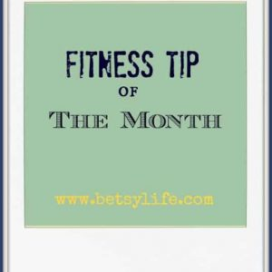 Val's Fitness Tip of the Month October 2013