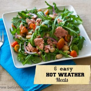 6 Easy Hot Weather Meals