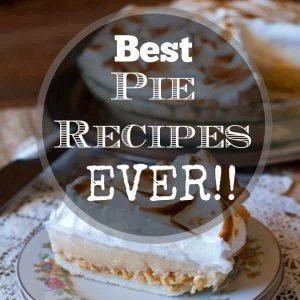 Greatest Pie Recipes Ever