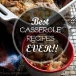 The Greatest Casserole Recipes Ever